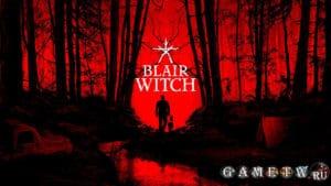 Игра Blair Witch 2019